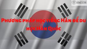 phuong-phap-hoc-tieng-han-de-du-hoc-han-quoc