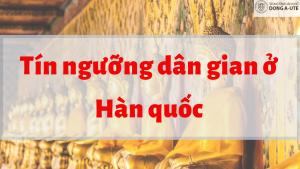 tin-nguong-dan-gian-o-hán-quoc